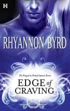 Edge of Craving ebook by Rhyannon Byrd