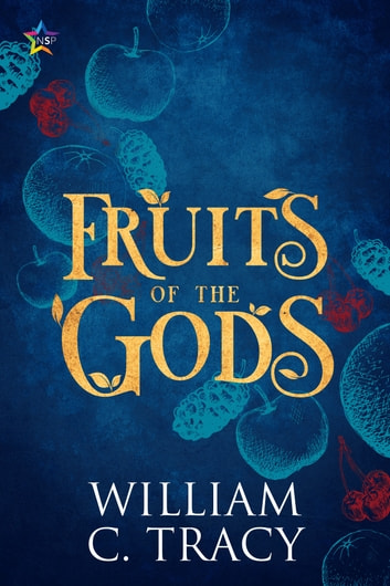 Fruits of the Gods ebook by William C. Tracy