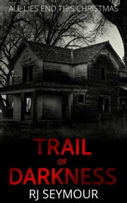 Trail of Darkness ebook by R.J. Seymour