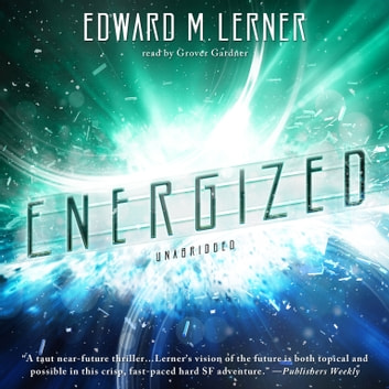 Energized audiobook by Edward M. Lerner