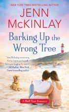 Barking Up the Wrong Tree ebook by Jenn McKinlay