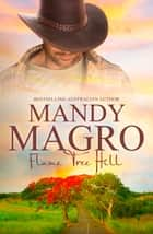 Flame Tree Hill ebook by Mandy Magro