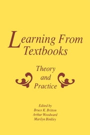 Learning From Textbooks - Theory and Practice ebook by Bruce K. Britton,Arthur Woodward,Marilyn Binkley