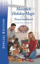 Maverick Holiday Magic ebook by Teresa Southwick