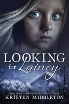 Looking for Lainey ebook by Kristen Middleton