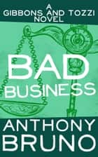 Bad Business ebook by Anthony Bruno