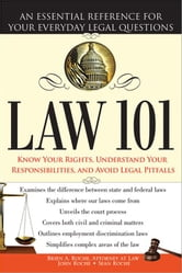 Law 101 - An Essential Reference for Your Everyday Legal Questions ebook by Brien Roche,John Roche,Sean Roche