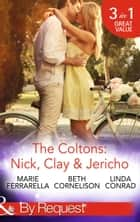 The Coltons: Nick, Clay & Jericho (Mills & Boon By Request) 電子書 by Marie Ferrarella, Beth Cornelison, Linda Conrad