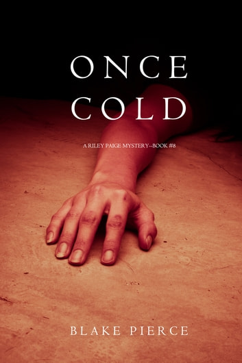 Once Cold (A Riley Paige Mystery—Book 8) ebook by Blake Pierce
