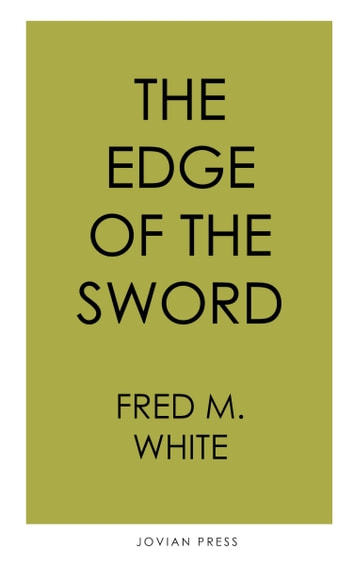 The Edge of the Sword ebook by Fred M. White