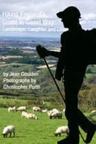 Hiking England's Coast to Coast Way - Landscape, Laughter and Love ebook by Jean Goulden