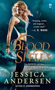 Blood Spells - A Novel of the Nightkeepers ebook by Jessica Andersen