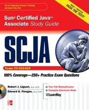 SCJA Sun Certified Java Associate Study Guide (Exam CX-310-019) ebook by Robert Liguori,Edward Finegan