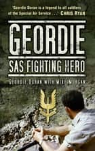 Geordie - SAS Fighting Hero ebook by Geordie Doran, Mike Morgan
