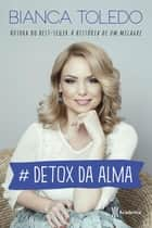 Detox da alma ebook by Bianca Toledo