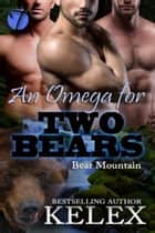 An Omega for Two Bears ebook by Kelex