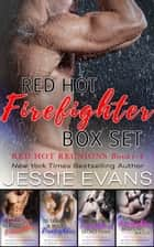 Red Hot Firefighter Box Set ebook by Jessie Evans