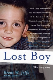 Lost Boy ebook by Brent W. Jeffs,Maia Szalavitz