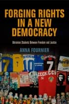 Forging Rights in a New Democracy ebook by Anna Fournier