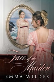 Face of the Maiden ebook by Emma Wildes