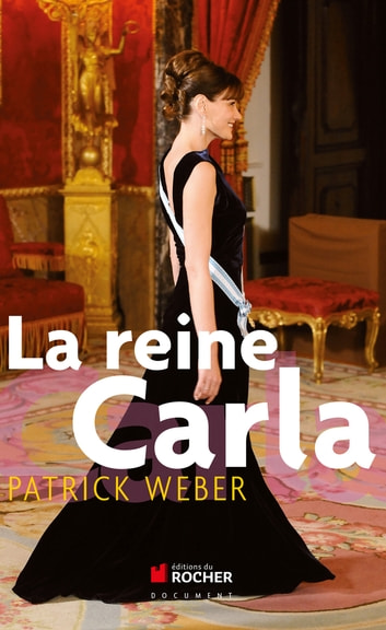 La reine Carla ebook by Patrick Weber