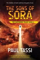 The Sons of Sora - The Earthborn Trilogy Book 3 ebook by Paul Tassi