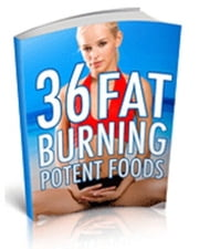 36 Fat Burning Potent Foods ebook by Anonymous