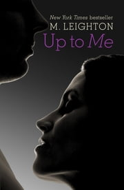 Up To Me ebook by M. Leighton