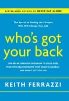 Who's Got Your Back - The Breakthrough Program to Build Deep, Trusting Relationships That Create Success--and Won't Let You Fail eBook by Keith Ferrazzi