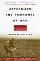 Aftermath: The Remnants of War ebook by Donovan Webster