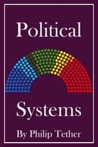 Political Systems ebook by Philip Tether