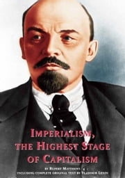 Imperialism, the Highest Stage of Capitalism: including full original text by Lenin ebook by Rupert Matthews