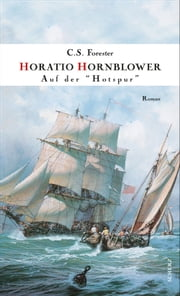 Hornblower auf der » Hotspur « - Roman ebook by C. S. Forester