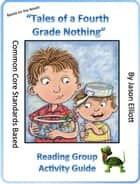Tales of a Fourth Grade Nothing Reading Group Activity Guide ebook by Jason Elliott