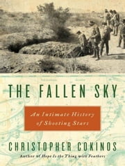 The Fallen Sky ebook by Christopher Cokinos