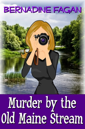 Murder by the Old Maine Stream ebook by Bernadine Fagan