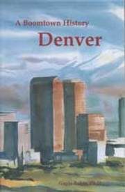 Denver - A BoomTown History ebook by Gayle Baker