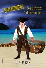 Sam Robinson y Los piratas de ultramar ebook by D. D. Puche