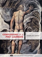 Confessions of a Poet Laureate ebook by Charles Simic