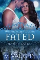 Fated - Mating Fever ebook by V. Vaughn