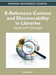 E-Reference Context and Discoverability in Libraries - Issues and Concepts ebook by Sue Polanka