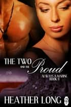 The Two and the Proud ebook by Heather Long