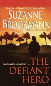 The Defiant Hero ebook by Suzanne Brockmann