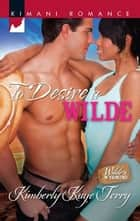 To Desire a Wilde ebook by Kimberly Kaye Terry