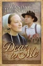 Dear to Me ebook by Wanda E. Brunstetter