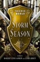 Storm Season eBook by Robert Lynn Asprin, Lynn Abbey, Joe Haldeman,...