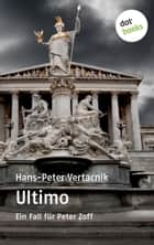 Ein Fall für Peter Zoff - Band 2: Ultimo - Ein Fall für Peter Zoff ebook by Hans-Peter Vertacnik