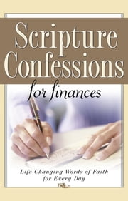 Scripture Confessions for Finances - Life-Changing Words of Faith For Every Day ebook by Provance, Keith,Provance, Megan