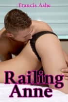 Railing Anne (m/f) ebook by Francis Ashe