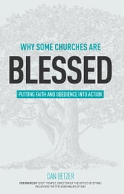Why Some Churches Are Blessed - Putting Faith and Obedience into Action ebook by Dan Betzer,Scott Temple